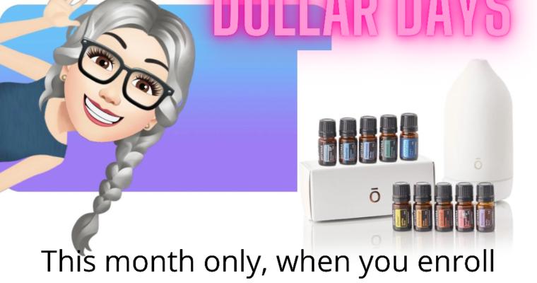 Get ready for dōTERRA® Dollar Days!